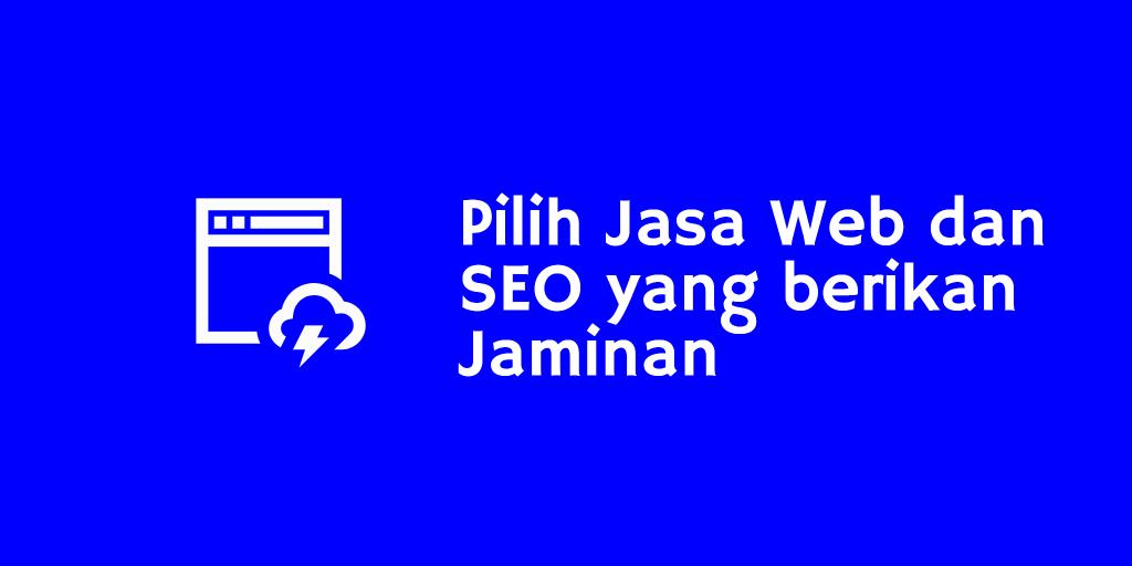 Pilih Jasa Web dan SEO yang berikan Jaminan